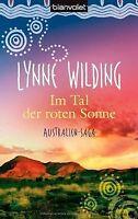 Im Tal der roten Sonne: Australien-Saga von Wilding, Lynne | Buch | Zustand gut