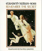 Remember the Secret by Elisabeth Kbler-Ross