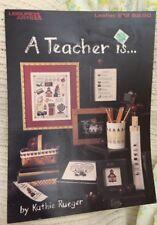 """A Teacher is..."" Leisure Arts 612 counted cross stitch pattern Teachers Gifts"