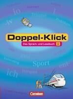 Doppel-Klick - Allgemeine Ausgabe: 8. Schuljahr - Schülerbuch: Das Sprach- und L
