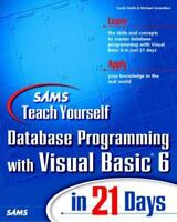 Sams Teach Yourself Database Programming with Visual Basic 6 in 21 Days