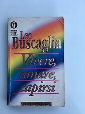 Vivere amare capirsi Leo Buscaglia Oscar Mondadori Ed. Psicologia entra e leggi!