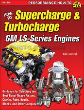 How To Turbo- and Supercharge GM  LS1 LS2 LS3 LS4 LS5 LS7 LS9 L99 LSA LSX Engine