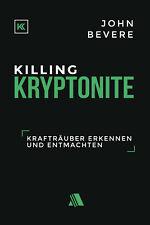 John Bevere-Killing Kryptonite - Krafträuber erkennen und entmachten (*NEU*)