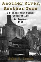 Another River, Another Town Teenage Tank Gunner...1945 by Irwin (US Armor WWII)