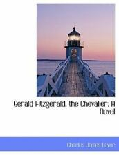 Gerald Fitzgerald, the Chevalier: By Charles James Lever