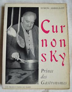 Curnonsky Princes des gastronomes par Simon Arbellot