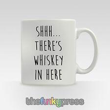 Shhh il y a whisky en ICI Fantaisie Cadeau Mug Tasse à café