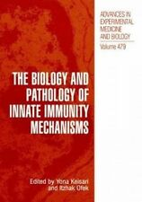 The Biology and Pathology of Innate Immunity Mechanisms (Advances in Experimenta