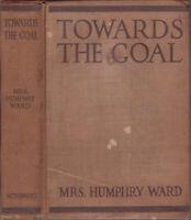 1917 Vtg Towards the Goal Mrs. Humphry War Theodore Roosevelt WW1 World War One