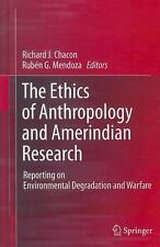 The Ethics Of Anthropology And Amerindian Research: Reporting On Environmenta...