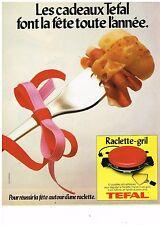 PUBLICITE ADVERTISING 054 1979  TEFAL   raclette-gril