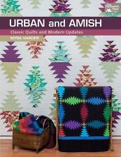 Urban and Amish : Classic Quilts and Modern Updates by Myra Harder (2014,...