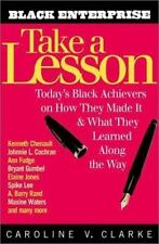 Take a Lesson: Today's Black Achievers on How They Made It and What They Learned