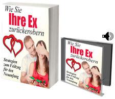 Wie Sie Ihre Ex zurückerobern! Strategie für Neuanfang! Ratgeber! eBook+Hörbuch!
