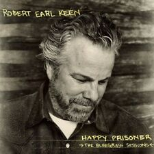 Robert Earl Keen - Happy Prisoner: The Bluegrass Sessions [New CD]