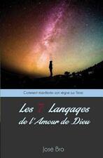 Les Sept (7) Langages de l'Amour de Dieu : Comment Manifester Son Règne Sur...
