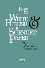 How to Write and Publish a Scientific Paper by Robert A. Day (1998, Paperback)LN