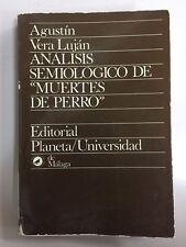 "Analisis Semiologico De ""Muertes De Perro"" by Agustin Vera Lujan and Agustâin..."