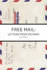 Free Mail : Letters from Vietnam by Jim Crothers (2014, Paperback)