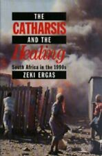 The Catharsis and the Healing: South Africa in the 1990's,Zeki Ergas