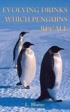 NEW Evolving Drinks Which Penguins Recall by L. Blume