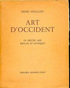 ART D'OCCIDENT: LE MOYEN AGE ROMAN ET GOTHIQUE by Henri Focillon (1955)