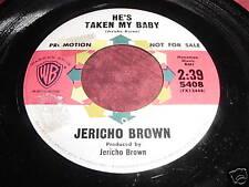 JERICHO BROWN - HE'S TAKEN MY BABY - SOUL 45 PROMO