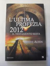ALTEN - L'ULTIMA PROFEZIA 2012 IL TESTAMENTO DEI MAYA - NEWTON COMPTON EDITORE