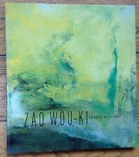 ZAO WOU-KI La quête du silence (Somogy 2004 excellent état)
