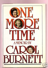 ONE MORE TIME - A MEMOIR- CAROL BURNETT SIGNED 1ST - VERY GOOD CONDITION