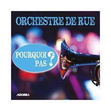 ORCHESTRE DE RUE - POURQUOI PAS ? - CD 11 TITRES - 2013 - NEUF NEW NEU