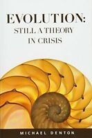 Evolution Still a Theory in Crisis