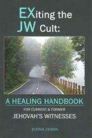 Exiting the JW Cult : For Current & Former Jehovah's Witnesses, Paperback by ...