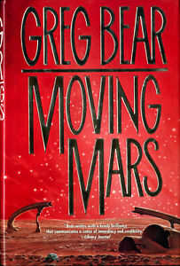 Greg Bear •MOVING MARS • 1st Ed. HC • 1993 • UNREAD • NF / NF DJ -small scratch