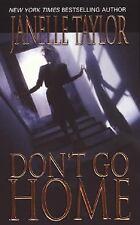 Don't Go Home Taylor, Janelle Mass Market Paperback