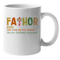 Fathor Noun Like A Dad, Just Way Mightier (92) Dad Mug, Fathers Day Mug