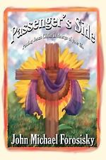 Passenger's Side - Putting Jesus Christ in Charge of Your Life by John...