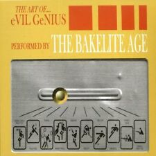 the BAKELITE AGE The art of.... evil genius CD neuf (MEANIES) Bang! records