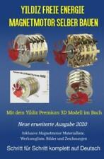Yildiz Freie Energie Magnetmotor selber bauen Mit dem Yildiz Premium 3D Mod 6235