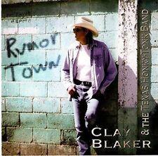 Clay Blaker  - Rumor Town Import, CD