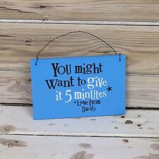 The Bright Side Door Sign - You Might Want To Give It 5 Minutes * Love from Dadd