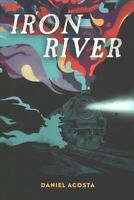 Iron River, Paperback by Acosta, Daniel, Brand New, Free shipping in the US