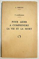 BERCOU (L.). 5 conférences. Pour aider à comprendre la vie et la mort - 1959