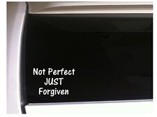 "Not Perfect Just Forgiven vinyl sticker car decal 7"" *L55 Christian Jesus Love"