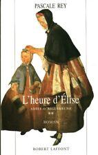Livre l'heure d'Elise Adèle d'Aiguebrune tome 2  Pascale Rey  book