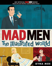 Mad Men: The Illustrated World, Dyna Moe,