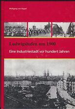 Wolfgang von Hippel: Ludwigshafen um 1900 Band 2 Dokumentation (2009)