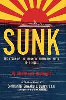 Sunk. The Story of the Japanese Submarine Fleet, 1941-1945 by Hashimoto, Mochits