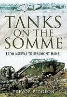 Tanks on the Somme. From Morval to Beaumont Hamel by Pidgeon, Trevor (Hardback b